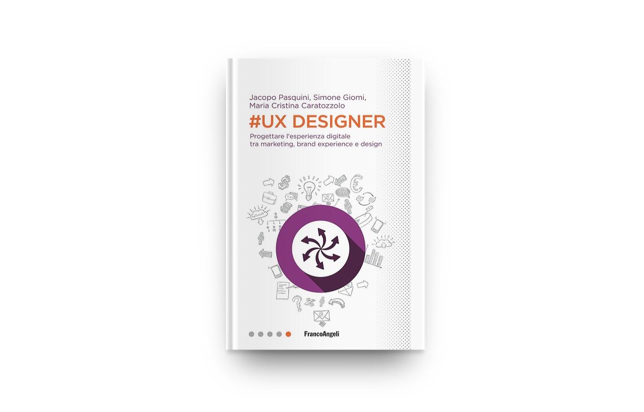 UX-Designer.-Progettare-lesperienza-digitale-tra-marketing-brand-experience-e-design-franco-angeli-libro